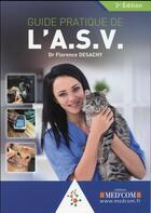 Couverture du livre « Guide pratique de l asv. 3eme edition » de Florence Desachy aux éditions Med'com