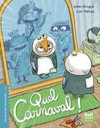 Couverture du livre « Quel carnaval ! » de Loic Mehee et Artigue Julien aux éditions Gulf Stream