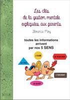 Couverture du livre « Les clés de la gestion mentale expliquées aux parents » de Florence Moy aux éditions Jacques Andre