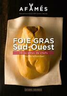 Couverture du livre « Foie gras Sud-Ouest, 39 recettes de chefs » de Collectif aux éditions Sud Ouest Editions