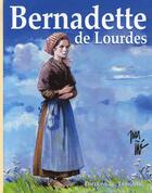 Couverture du livre « Bernadette de lourdes » de Jije aux éditions Triomphe