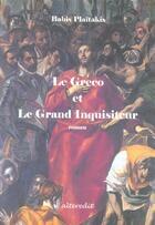 Couverture du livre « Le Greco Et Le Grand Inquisiteur » de Babis Plaitakis aux éditions Alteredit