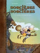 Couverture du livre « Sorcières sorcières T.1 ; le mystère du jeteur de sorts » de Joris Chamblain et Lucile Thibaudier aux éditions Kennes Editions