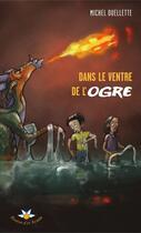 Couverture du livre « Dans le ventre de l'ogre » de Michel Ouellette aux éditions Bouton D'or