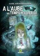 Couverture du livre « À l'aube des temps nouveaux t.1 ; le mystérieux héritage de Diela » de Ghislain Fernandez aux éditions Fantasy Parc