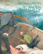 Couverture du livre « Histoires et récits de l'Ancien Testament » de Manuela Adreani et Federica Magrin aux éditions White Star Kids