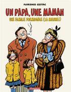 Couverture du livre « Un papa, une maman, une famille formidable (la mienne!) » de Florence Cestac aux éditions Dargaud