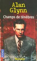 Couverture du livre « Champs De Tenebres » de Alan Glynn aux éditions Pocket