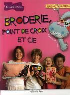 Couverture du livre « Broderie, point de croix et cie » de Helene Le Berre aux éditions Dessain Et Tolra