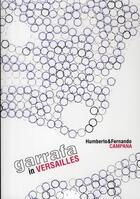 Couverture du livre « Garrafa in Versailles ; Humberto et Fernando Campana » de Juan/Regis/Michelin aux éditions Archibooks