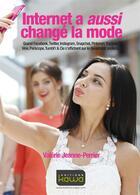 Couverture du livre « Internet a aussi changé la mode » de Valerie Jeanne-Perrier aux éditions Kawa