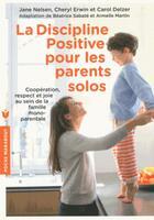 Couverture du livre « La discipline positive pour les parents solos » de Jane Nelsen aux éditions Marabout