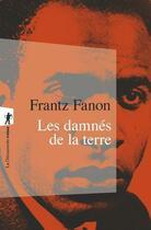 Couverture du livre « Les damnés de la terre » de Frantz Fanon aux éditions La Decouverte