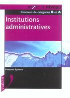 Couverture du livre « Institutions Administratives » de Francoise Epinette aux éditions Vuibert