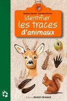 Couverture du livre « Identifier les traces d'animaux » de Dominique Mansion et Stephane Signollet aux éditions Ouest France