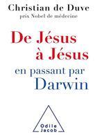 Couverture du livre « De Jésus à Jésus... en passant par Darwin » de Christian De Duve aux éditions Odile Jacob