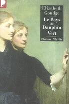 Couverture du livre « Le pays du dauphin vert » de Elizabeth Goudge aux éditions Libretto