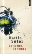Couverture du livre « Le temps, le temps » de Martin Suter aux éditions Points