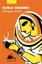 Couverture du livre « Mangue amère » de Bulbul Sharma aux éditions Picquier