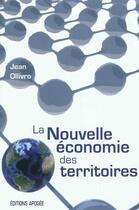 Couverture du livre « La nouvelle économie des territoires » de Jean Ollivro aux éditions Apogee