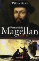 Couverture du livre « Fernand de Magellan, l'inventeur du monde » de Patrick Girard aux éditions Editions 1