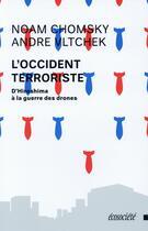 Couverture du livre « L'occident terroriste ; d'Hiroshima à la guerre des drones » de Noam Chomsky et Andre Vltchek aux éditions Ecosociete