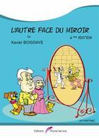 Couverture du livre « L'autre face du miroir (2e édition) » de Xavier Boissaye et Jeff Martinez aux éditions Plume Service