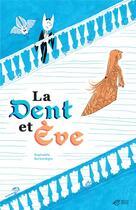 Couverture du livre « La dent et Eve » de Raphaelle Barbanegre aux éditions Thierry Magnier