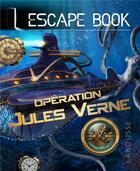 Couverture du livre « Escape book ; opération Jules Vernes » de Gilles Saint-Martin aux éditions Larousse