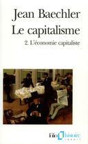 Couverture du livre « Le capitalisme - l'economie capitaliste » de Jean Baechler aux éditions Gallimard