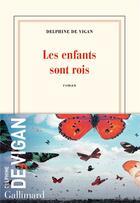 Couverture du livre « Les enfants sont rois » de Delphine De Vigan aux éditions Gallimard