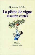 Couverture du livre « La pêche de vigne et autres contes » de Bruno De La Salle aux éditions Ecole Des Loisirs