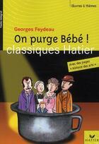 Couverture du livre « On purge bébé ! » de Georges Feydeau et Jasmine Zanotti-Rebellato et Georges Decote et Helene Potelet aux éditions Hatier