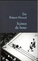 Couverture du livre « Scènes de boxe » de Elie Robert-Nicoud aux éditions Stock