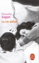 Couverture du livre « Le lit défait » de Françoise Sagan aux éditions Lgf