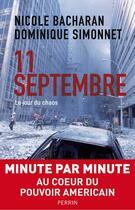 Couverture du livre « 11 septembre ; le jour du chaos » de Nicole Bacharan et Dominique Simonnet aux éditions Perrin