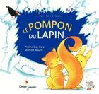 Couverture du livre « Le pompon du lapin » de Praline Gay-Para aux éditions Didier Jeunesse