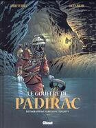 Couverture du livre « Le gouffre de Padirac t.3 ; retour sur de fabuleux exploits » de Lucien Rollin et Laurent Bidot aux éditions Glenat