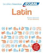 Couverture du livre « Latin ; niveaux débutants & faux-débutants » de Collectif aux éditions Assimil
