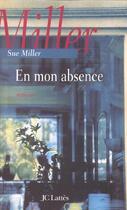 Couverture du livre « En mon absence » de Miller-S aux éditions Lattes