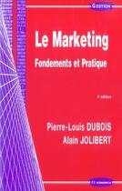 Couverture du livre « Le Marketing Fondements Et Pratiques » de Alain Jolibert et Pierre-Louis. Dubois aux éditions Economica