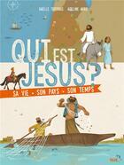 Couverture du livre « Qui est Jésus ? sa vie, son pays, son temps » de Gaelle Tertrais et Arnaud Clermont aux éditions Mame