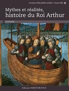 Couverture du livre « Mythes et réalites ; histoire du roi Arthur » de Christine Ferlampin-Acher et Hue Denis aux éditions Ouest France