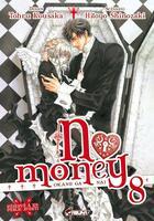 Couverture du livre « No money ; Okane ga nai T.8 » de Hitoyo Shinozaki et Tohru Kousaka aux éditions Kaze