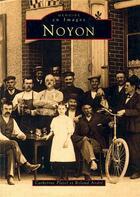 Couverture du livre « Noyon » de Roland Andre et Catherine Platel aux éditions Editions Sutton