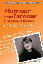 Couverture du livre « Humour dans l'amour » de Madeleine Delbrel aux éditions Nouvelle Cite