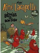 Couverture du livre « Aimé Lacapelle t.4 ; bestias del bon dieu » de Jean-Yves Ferri aux éditions Fluide Glacial