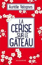 Couverture du livre « La cerise sur le gâteau » de Aurelie Valognes aux éditions Mazarine