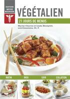 Couverture du livre « Savoir quoi manger ; végétalien ; 21 jours de menus » de Marise Charron et Linda Montpetit aux éditions Modus Vivendi