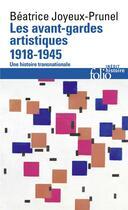 Couverture du livre « Les avant-gardes artistiques (1918-1945) ; une histoire transnationale » de Beatrice Joyeux-Prunel aux éditions Gallimard